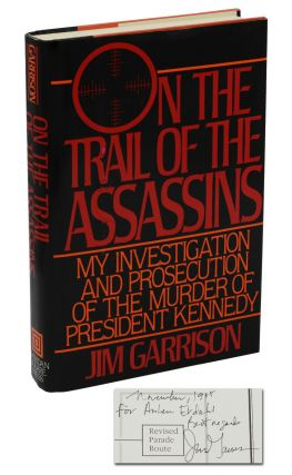 On the Trail of the Assassins: My Investigation and Prosecution of the Murder of President...