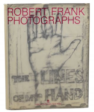 The Lines of My Hand: Photographs. Robert Frank.