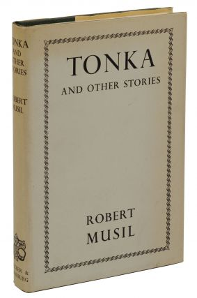 Tonka and Other Stories. Robert Musil.