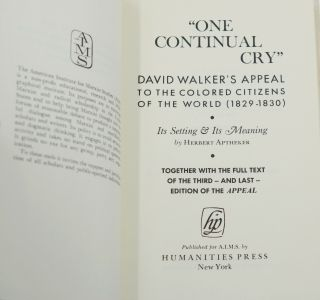 One Continual Cry: David Walker's Appeal to the Colored Citizens of the World 1829-1830, Its Setting and Its Meaning