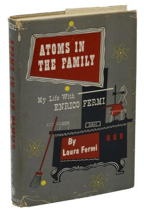 Atoms in the Family: My Life With Enrico Fermi. Laura Fermi