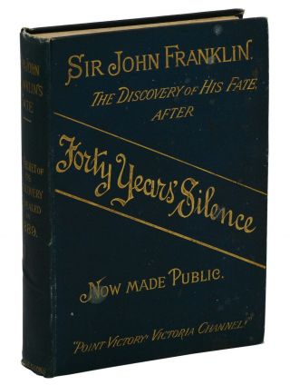 "Sir John Franklin. The True Secret of the Discovery of his Fate. A ""Revelation."" ""A Little Child..."
