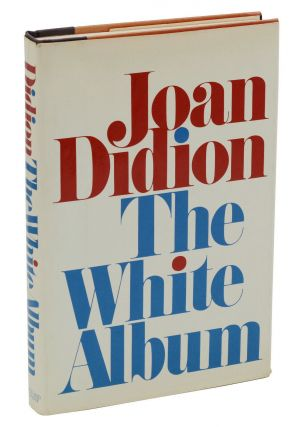 The White Album. Joan Didion.