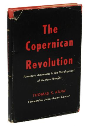 The Copernican Revolution: Planetary Astronomy in the Development of Western Thought. Thomas Kuhn.