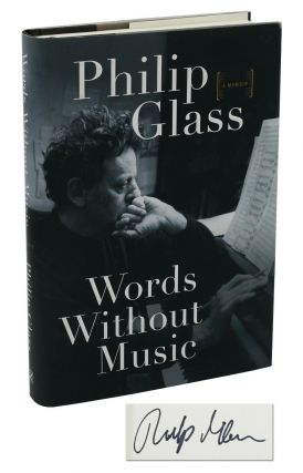 Words Without Music: A Memoir. Philip Glass