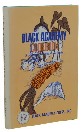 Black Academy Cookbook: A collection of authentic African recipes. Odinchezo Oka, Monica