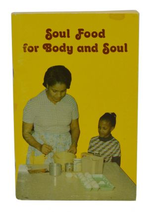 Soul Food for Body and Soul. Pat Peters, H. H. Peters, Photographs.