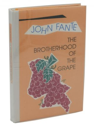 The Brotherhood of the Grape. John Fante.