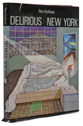 Delirious New York. Rem Koolhaas.