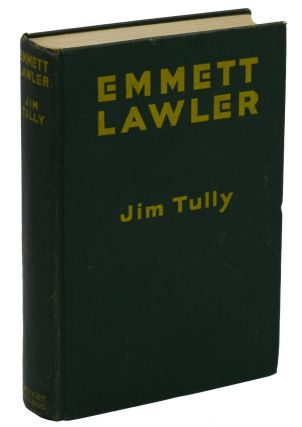 Emmett Lawler. Jim Tully.