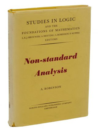 Non-standard Analysis (Studies in Logic and the Foundation of Mathematics). Abraham Robinson.