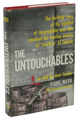 The Untouchables. Eliot Ness, Oscar Fraley.