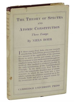 The Theory of Spectra and Atomic Constitution: Three Essays. Niels Bohr