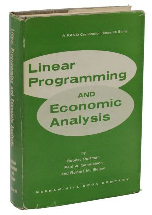 Linear Programming and Economic Analysis. Robert Dorfman, Paul Samuelson, Robert Solow