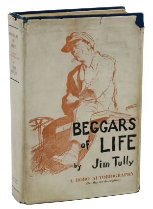 Beggars of Life: A Hobo Autobiography. Jim Tully