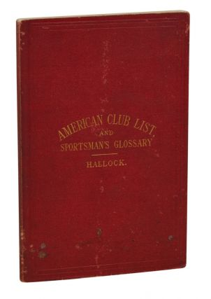 American Club List and Sportsman's Glossary. Charles Hallock