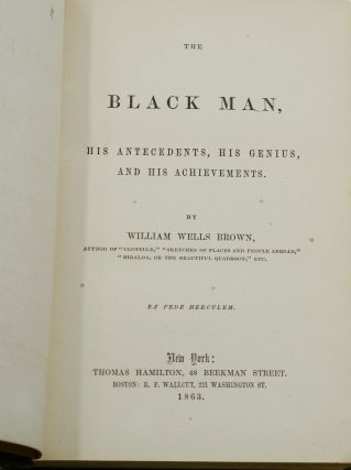 The Black Man: His Antecedents, His Genius, and His Achievements