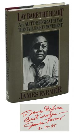 Lay Bare the Heart: An Autobiography of the Civil Rights Movement. James Farmer
