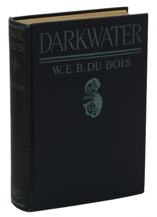Darkwater: Voices from Within the Veil. W. E. B. Du Bois