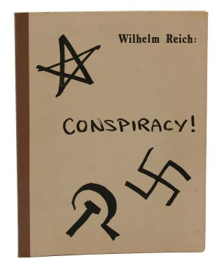 Wilhelm Reich: Conspiracy! The Legal Writings of Wilhelm Reich, M.D. Wilhelm Reich