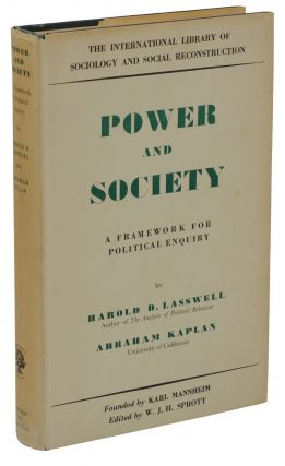 Power and Society. Harold D. Lasswell, Abraham Kaplan
