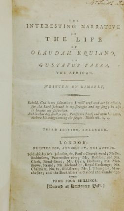The Interesting Narrative of the Life of Olaudah Equiano, or Gustavus Vassa, the African. Written by Himself.