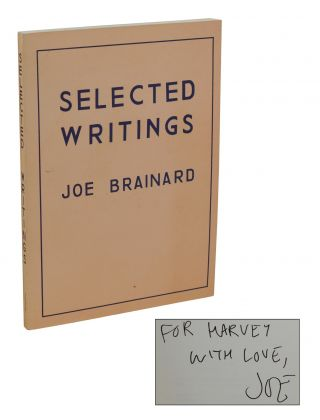 Selected Writings. Joe Brainard