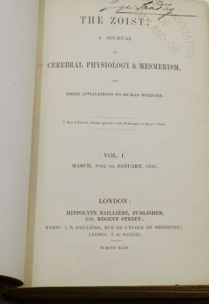 The Zoist: A Journal of Cerebral Physiology & Mesmerism and Their Applications to Human Welfare (Complete Run in 13 Volumes)