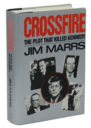 Crossfire: The Plot that Killed Kennedy. Jim Marrs