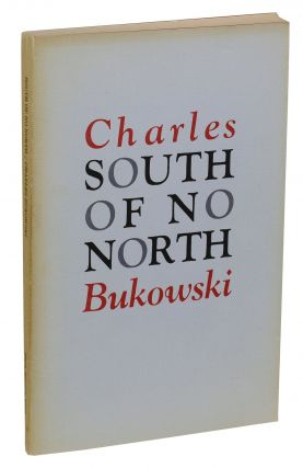 South of No North: Stories of the Buried Life. Charles Bukowski