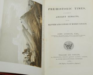 Pre-Historic Times: as Illustrated by Ancient Remains, and the Manners and Customs of Modern Savages