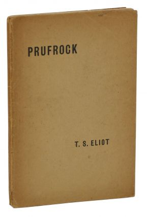 Prufrock and Other Observations. T. S. Eliot