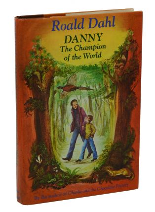 Danny: The Champion of the World. Roald Dahl