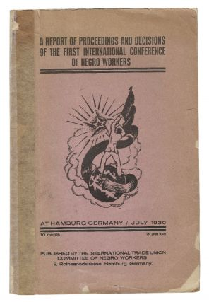 A Report of Proceedings and Decisions of the First International Conference of Negro Workers at...
