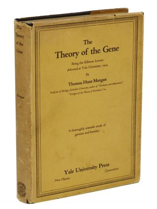 The Theory of the Gene. Thomas Hunt Morgan, Stephen Jay Gould, Frank Rattray Lillie