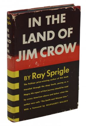 In the Land of Jim Crow. Ray Sprigle, Margaret Halsey, Foreword