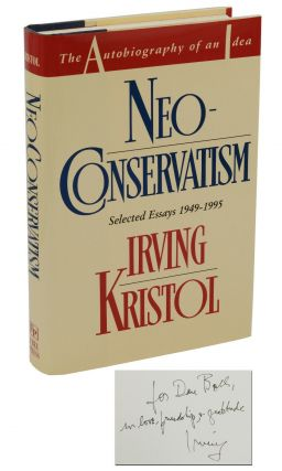 Neo-Conservatism: The Autobiography of an Idea, Selected Essays 1949-1995. Irving Kristol, Daniel...