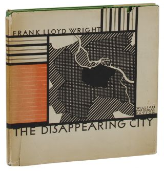 The Disappearing City. Frank Lloyd Wright