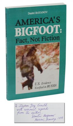 America's Bigfoot: Fact, Not Fiction, U.S. Evidence Verified in Russia. Dmitri Bayanov