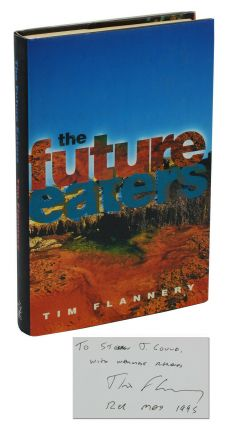 The Future Eaters: An Ecological History of the Australasian Lands and People. Tim Flannery,...