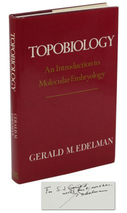 Topobiology: An Introduction to Molecular Embryology. Gerald Edelman, Stephen Jay Gould
