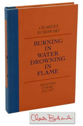 Burning in Water Drowning in Flame: Selected Poems 1955-1973. Charles Bukowski