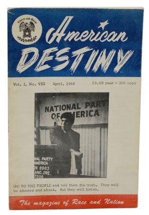 American Destiny: The Magazine of Race and Nation; Vol. I, No. VIII, April, 1966. National Party...