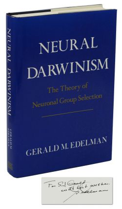 Neural Darwinism: The Theory of Neuronal Group Selection. Gerald Edelman, Stephen Jay Gould