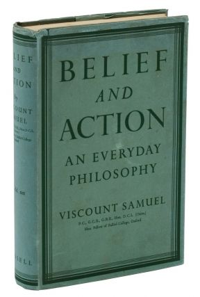Belief and Action: An Everyday Philosophy. Herbert Samuel