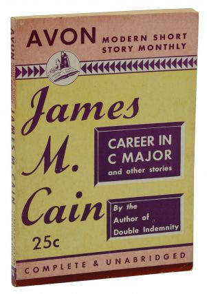 Career in C Major and Other Stories (Avon Modern Short Story Monthly 22). James M. Cain