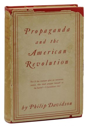 Propaganda and the American Revolution. Philip Davidson