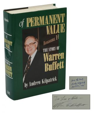 Of Permanent Value. Warren Buffett, Andrew Kilpatrick