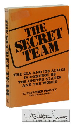 The Secret Team: The CIA and Its Allies in Control of the United States and the World. L....