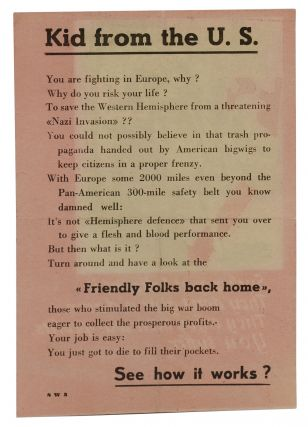 """Sucker, you believed it. They don't give a damn. They enjoy their war-profits. You suffer."" (WWII Nazi propaganda leaflet aimed at American troops)"